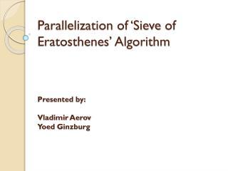 Parallelization of 'Sieve  of  Eratosthenes '  Algorithm