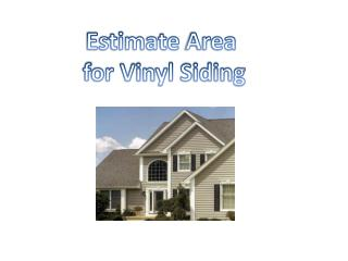 Estimate  Area f or Vinyl Siding