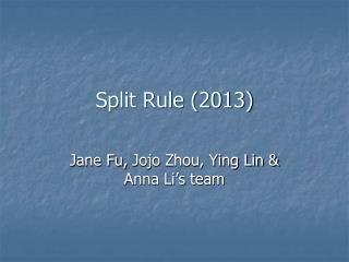 Split Rule (2013)