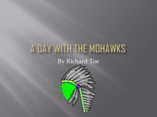 A day with the Mohawks