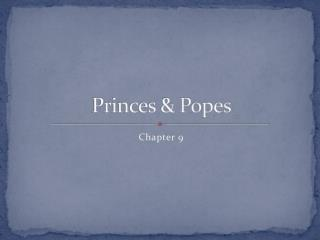 Princes & Popes