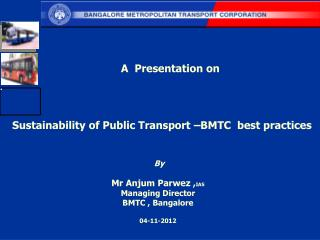 Sustainability of Public Transport –BMTC  best practices
