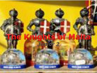 The Knights of Malta Junior 2