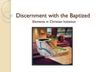 Discernment with the Baptized