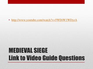 MEDIEVAL  SIEGE Link to Video Guide Questions