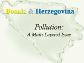 Pollution: A Multi-Layered Issue