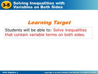 Students will be able to:  Solve  inequalities that contain variable terms on both sides.