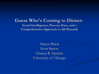 Guess Whos Coming to Dinner:   Social Intelligence, Poverty Data, and a  Comprehensive Approach to All Hazards