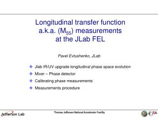 Longitudinal transfer function a.k.a. (M 55 ) measurements at the JLab FEL