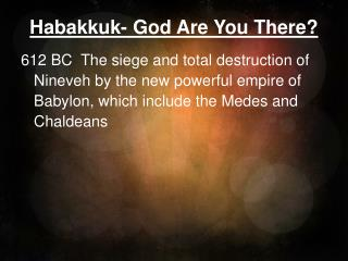 Habakkuk- God Are You There?