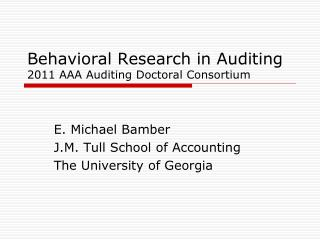 Behavioral Research in Auditing 2011 AAA Auditing Doctoral Consortium