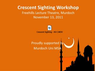 Crescent Sighting Workshop Freehills  Lecture Theatre, Murdoch November 13, 2011