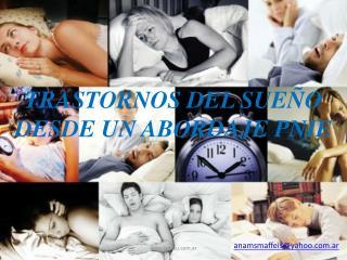 TRASTORNOS DEL SUEÑO DESDE UN ABORDAJE PNIE