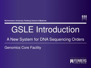 GSLE Introduction A New System for DNA Sequencing Orders