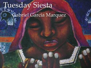 Tuesday Siesta Gabriel Garcia Marquez