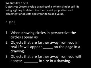 Drill When drawing circles in perspective the circles appear as _____.