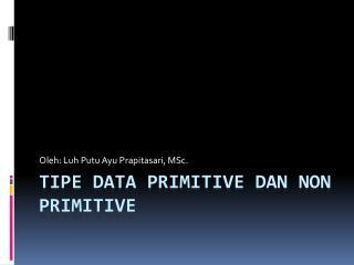 Tipe  data Primitive  dan  Non Primitive