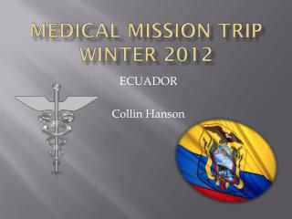 Medical Mission trip  Winter 2012