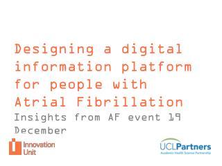 Designing a digital information platform for people with  Atrial Fibrillation