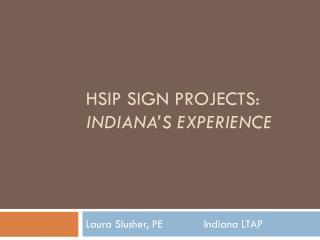 HSIP Sign projects:   Indiana's experience