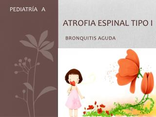 ATROFIA ESPINAL TIPO I