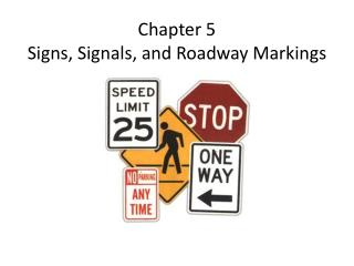 Chapter 5 Signs, Signals, and Roadway Markings