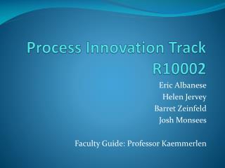 Process Innovation  Track R10002