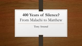 400 Years of Silence?  From Malachi to Matthew