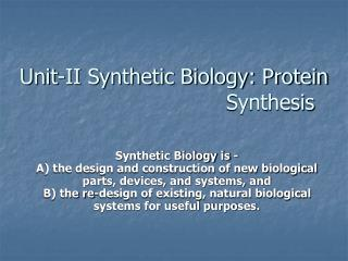 Unit-II Synthetic Biology: Protein                              Synthesis