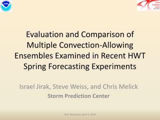Israel Jirak, Steve Weiss, and Chris  Melick Storm Prediction Center