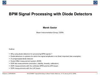 BPM Signal Processing with Diode Detectors  Marek Gasior Beam Instrumentation Group, CERN