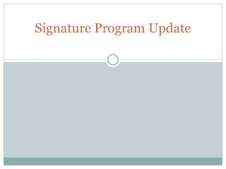 Signature Program Update