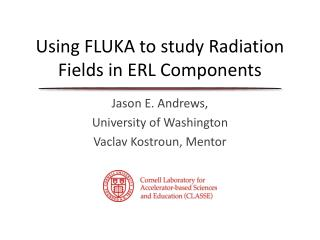 Using FLUKA to study Radiation Fields in ERL Components