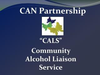 """""""CALS"""" Community Alcohol Liaison Service"""