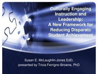 Susan E. McLaughlin-Jones  EdD ,  presented by Tricia Ferrigno-Browne, PhD