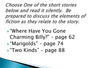 """Where Have You Gone Charming Billy?"" – page 62 ""Marigolds"" – page 74 ""Two Kinds"" – page 88"