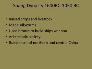 Shang Dynasty 1600BC-1050 BC