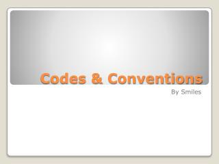 Codes & Conventions