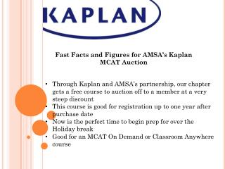 Fast Facts and Figures for AMSA�s Kaplan MCAT Auction