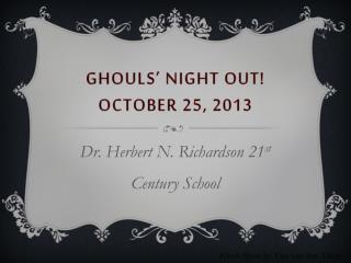 Ghouls' Night Out! October 25, 2013