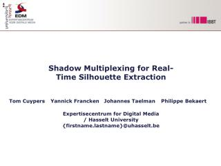 Shadow Multiplexing for Real-Time Silhouette Extraction