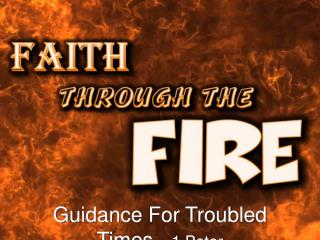 Guidance For Troubled Times  -  1 Peter