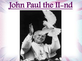 John Paul the II-nd