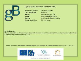 Gymnázium, Broumov, Hradební 218 Tematická oblast: Člověk a příroda Číslo materiálu: EU050112