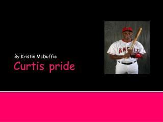 Curtis pride