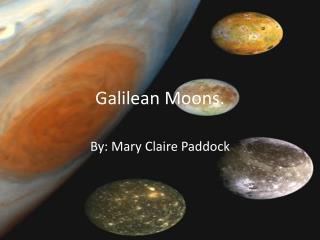 Galilean Moons.