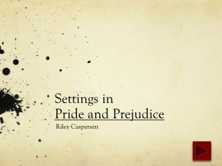 Settings in  Pride and Prejudice