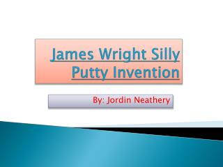 James Wright Silly Putty Invention