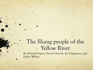 The Shang people of the Yellow River