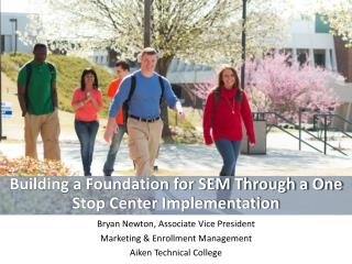 Building a Foundation for SEM Through a One Stop Center Implementation